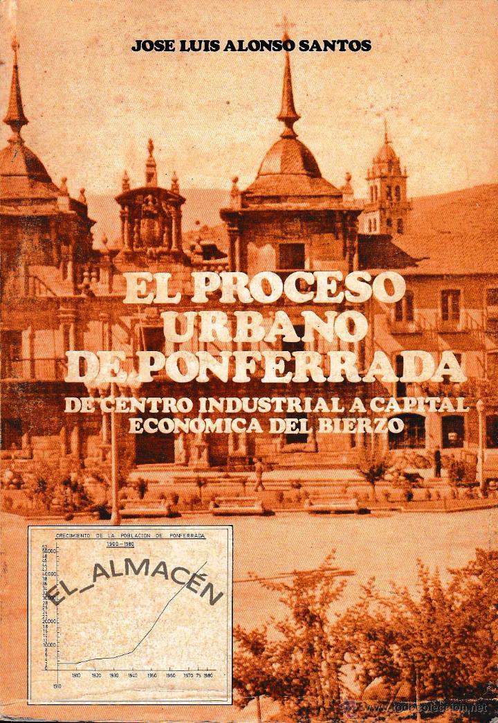 El proceso urbano de Ponferrada: de centro industrial a capital económica del Bierzo