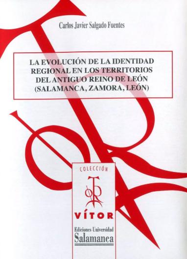 La evolución de la identidad regional en los territorios del Antiguo Reino de León (Salamanca, Zamora, León)