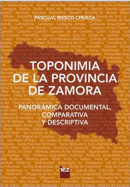 Toponimia de la provincia de Zamora. Panorámica documental, comparativa y descriptiva