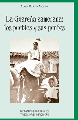 La Guareña zamorana: Los pueblos y sus gentes