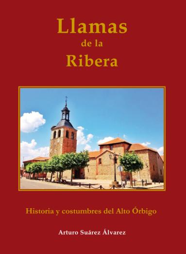 Llamas de la Ribera: historia y costumbres del Alto Órbigo