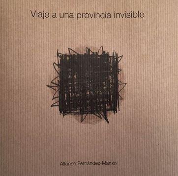 Viaje a una provincia invisible