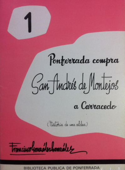 Ponferrada compra San Andrés de Montejos a Carracedo: (historia de una aldea)