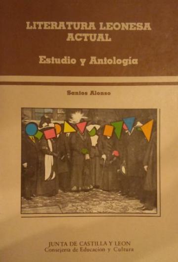 Literatura leonesa actual: estudio y antología de 17 escritores