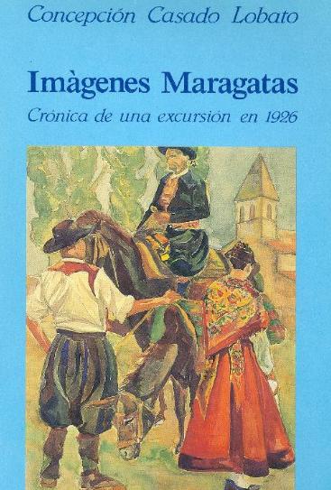 Imágenes maragatas: crónica de una excursión en 1926