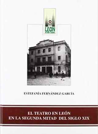 El teatro en León en la segunda mitad del siglo XIX