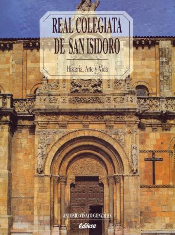 Real Colegiata de San Isidoro: historia, arte y vida