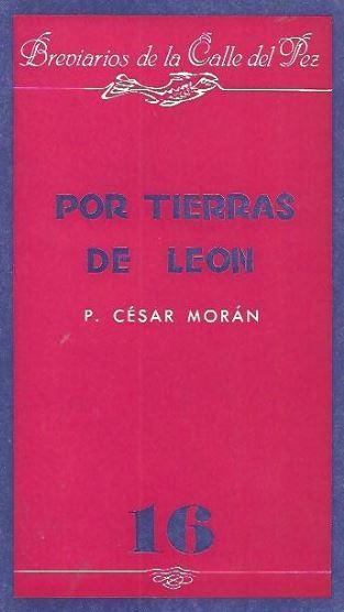 Por tierras de León (Historia, costumbres, monumentos, leyendas, filología y arte)