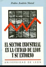 El sector industrial en la ciudad de León y su entorno