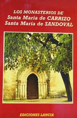 Los Monasterios de Santa María de Carrizo y Santa María de Sandoval