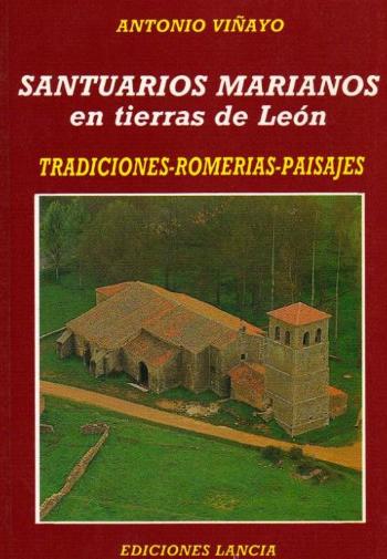 Santuarios marianos en tierras de León: tradiciones, romerías, paisajes