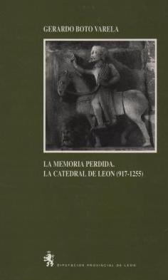 La memoria perdida: la catedral de León (917-1255)