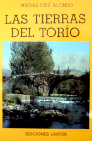 Las tierras del Torío: pueblos, paisajes, historia, costumbrismo, legendaria