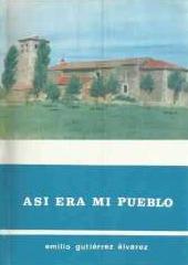 Así era mi pueblo: costumbres y tradiciones de Benllera