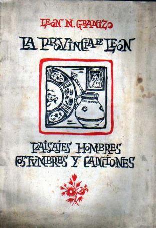 La provincia de León : paisajes, hombres, costumbres y canciones