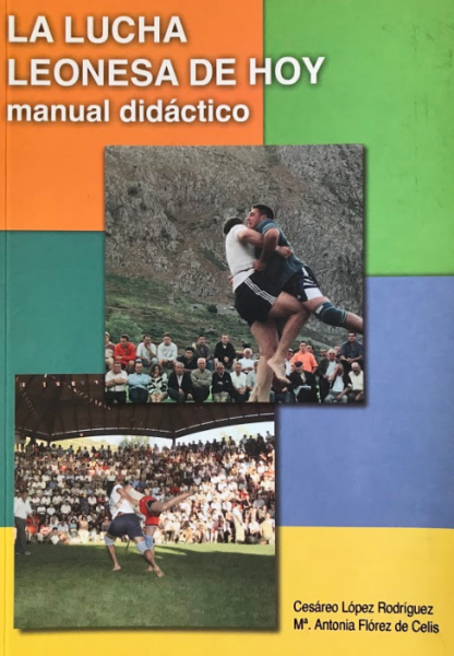La lucha leonesa de hoy: manual didáctico