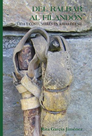 Del ralbar al filandón: vida y costumbres en Ribas del Sil