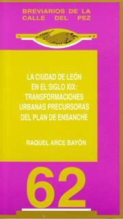 La ciudad de León en el siglo XIX: Transformaciones urbanas precursoras del plan de ensanche