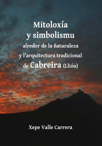 Mitoloxía y simbolismu alredor de la ñaturaleza y l'arquitectura tradicional de Cabreira (Llión)