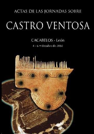 Actas de las jornadas sobre Castro Ventosa. Cacabelos 2002