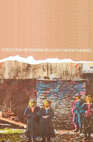 Colección etnográfica Luis Cortés Vázquez