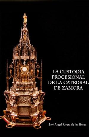 La custodia procesional de la catedral de Zamora