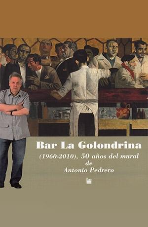 Bar la Golondrina (1960-2010), 50 años del mural de Antonio Pedrero