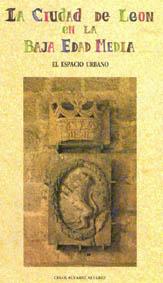 La ciudad de León en la baja Edad Media: el espacio urbano