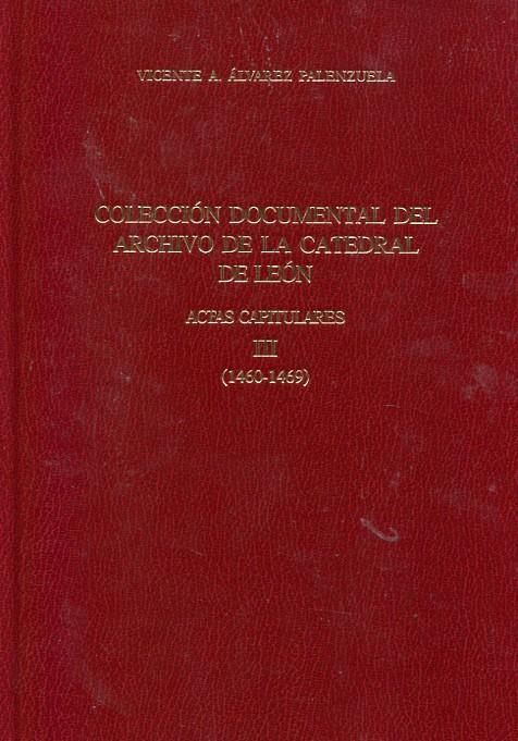 Colección documental del archivo de la catedral de León: Actas capitulares (1460-1469)