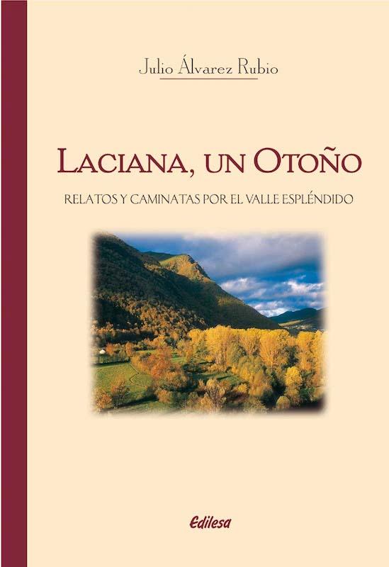 Laciana, un otoño: relatos y caminatas por el valle espléndido