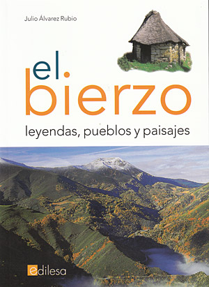 El Bierzo: leyendas, pueblos y paisajes