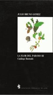 La flor del Páramo III: Catálogo ilustrado