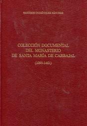 Colección documental del archivo del monasterio de Santa María de Carbajal (1093-1461)