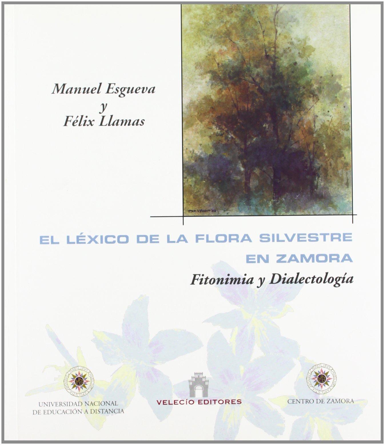 El léxico de la flora silvestre en Zamora. Fitonimia y Dialectología