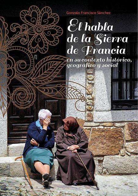 El habla de la Sierra de Francia en su contexto histórico, geográfico y social