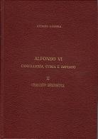 Alfonso VI: Cancillería, curia e imperio. II. Colección diplomática