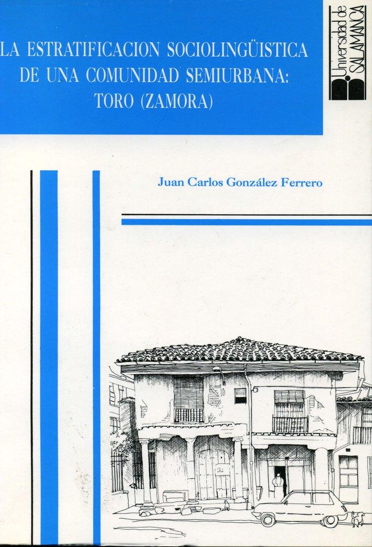 La estratificación sociolingüística de una comunidad semiurbana: Toro (Zamora)