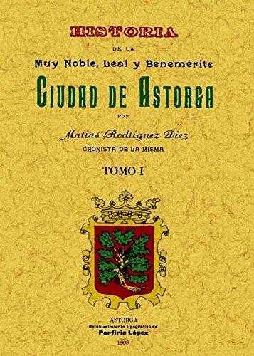 Historia de la muy noble, leal y benemérita ciudad de Astorga