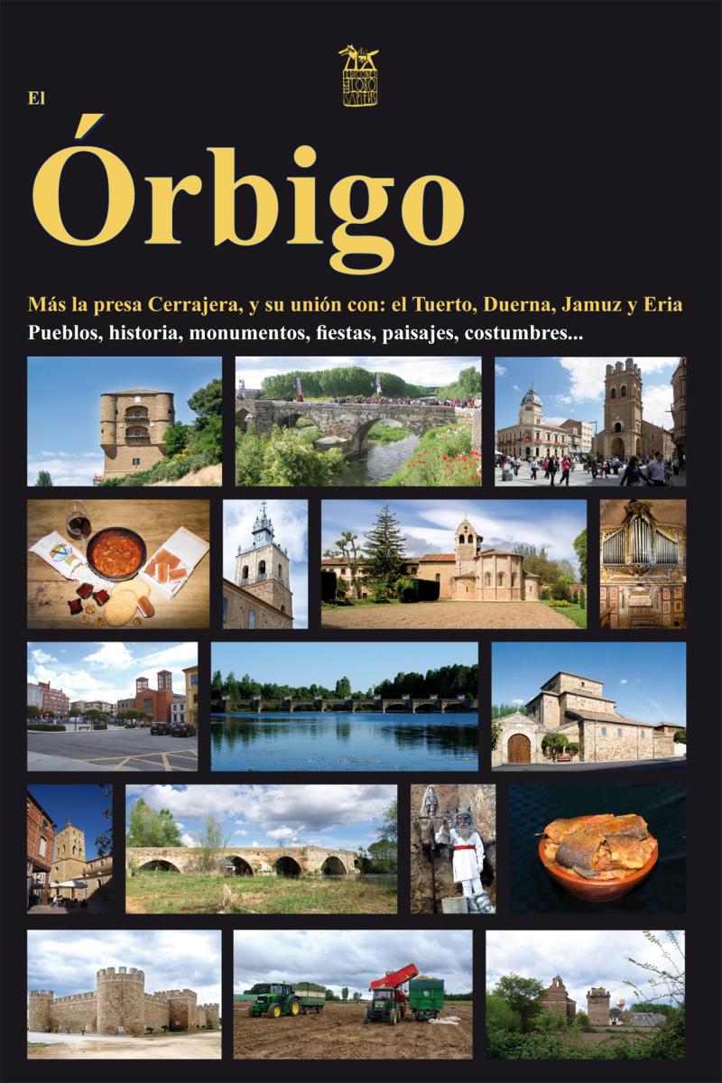 El Órbigo y sus zonas de influencia, presa Cerrajera, Tuerto, Duerna, Jamuz y Eria: de su nacimiento a su desembocadura