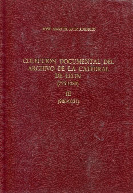 Colección documental del archivo de la catedral de León: (986-1031)