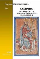 Sampiro: su Crónica y la monarquía leonesa en el siglo X