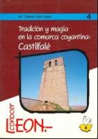 Tradición y magia en la comarca coyantina: Castilfalé