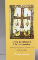 De la destruction à la restauration. L'idéologie du royaume d'Oviedo-León (VIIIe-XIe siècles)