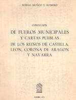 Colección de fueros municipales y cartas pueblas de los reinos de Castilla, León, Corona de Aragón y Navarra