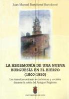 La hegemonía de una nueva burguesía en El Bierzo (1800-1850): las transformaciones económicas y sociales durante la crisis del Antiguo Régimen