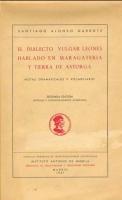 El dialecto vulgar leonés hablado en Maragatería y Tierra de Astorga. Notas gramaticales y vocabulario