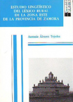 Estudio lingüístico del léxico rural de la zona este de la provincia de Zamora