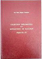 Colección diplomática del Monasterio de Sahagún: (siglos IX y X)