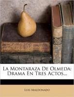 La Montaraza De Olmeda: Drama En Tres Actos...