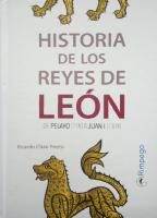 Historia de los reyes de León: de Pelayo (718) a Juan I (1300)
